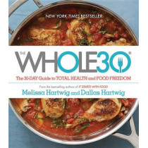 Whole30: The 30-Day Guide to Total Health and Food Freedom by ,Melissa,Hartwig Urban, 9780544609716