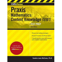 Cliffsnotes Praxis Mathematics: Content Knowledge (5161) by Sandra Luna McCune, 9780544628267