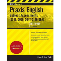 Cliffsnotes Praxis English Subject Assessments: (5038, 5039, 5047, 5146-Ela) by Diane E Kern, 9780544628274