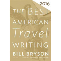 The Best American Travel Writing 2016 by Bill Bryson, 9780544812093
