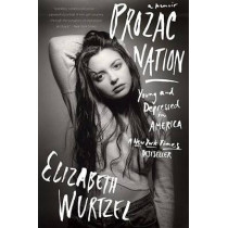 Prozac Nation: Young and Depressed in America by Elizabeth Wurtzel, 9780544960091