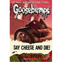 Goosebumps Classic: #8 Say Cheese and Die! by R,L Stine, 9780545035255