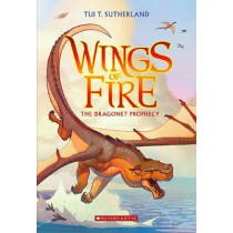 Wings of Fire #1: Dragonet Prophecy by Tui,T Sutherland, 9780545349239