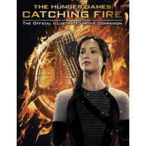 Catching Fire: The Official Illustrated Movie Companion by Scholastic, 9780545599337