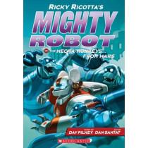 Ricky Ricotta's Mighty Robot vs. the Mecha-Monkeys from Mars by Dav Pilkey, 9780545630122