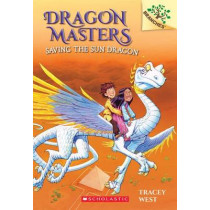 Dragon Masters Saving the Sun by Tracey West, 9780545646253