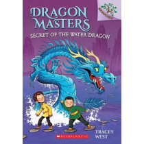Dragon Masters Secret of the Water Dragon by Tracey West, 9780545646284