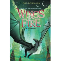 Moon Rising (Wings of Fire #6), 6 by Tui T Sutherland, 9780545685344