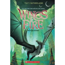 Wings of Fire #6: Moon Rising by Tui,T Sutherland, 9780545685368