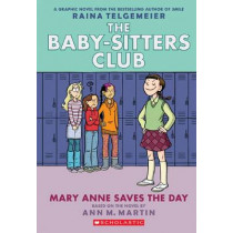 Baby-Sitters Club Graphix #3: Mary Anne Saves the Day by Martin Ann M, 9780545886215