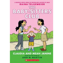 Baby-Sitters Club Graphix #4: Claudia and Mean Janine by Martin Ann M, 9780545886222
