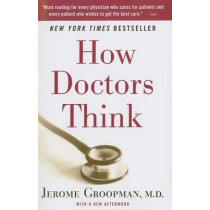 How Doctors Think by Jerome E. Groopman, 9780547053646