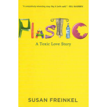 Plastic: A Toxic Love Story by Susan Freinkel, 9780547152400