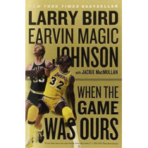 When the Game Was Ours by Larry Bird, 9780547394589