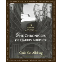 The Chronicles of Harris Burdick: 14 Amazing Authors Tell the Tales by Chris Van Allsburg, 9780547548104