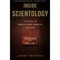 Inside Scientology: The Story of America's Most Secretive Religion by Janet Reitman, 9780547750354
