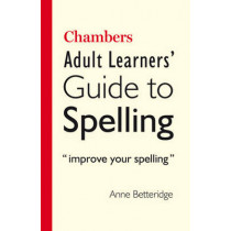 Chambers Adult Learner's Guide to Spelling by Anne Betteridge, 9780550102249