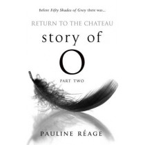 Story Of O Part Two: Return to the Chateau by Pauline Reage, 9780552125710
