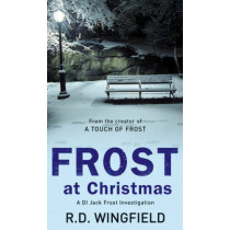 Frost At Christmas: (DI Jack Frost Book 1) by R. D. Wingfield, 9780552139816