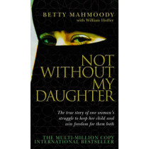 Not without My Daughter by Betty Mahmoody, 9780552152167