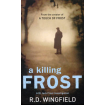 A Killing Frost: (Di Jack Frost Book 6) by R. D. Wingfield, 9780552156899
