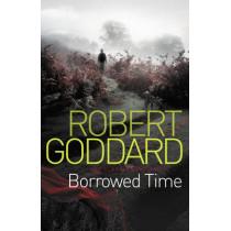 Borrowed Time by Robert Goddard, 9780552164177