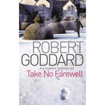 Take No Farewell by Robert Goddard, 9780552164528