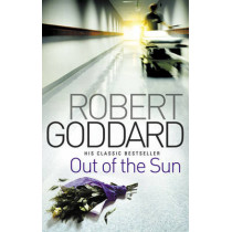 Out Of The Sun by Robert Goddard, 9780552164962