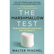 The Marshmallow Test: Understanding Self-control and How To Master It by Walter Mischel, 9780552168861