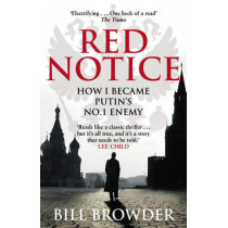 Red Notice: A True Story of Corruption, Murder and One Man's Fight for Justice by Bill Browder, 9780552170321
