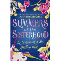 Summers of the Sisterhood: The Sisterhood of the Travelling Pants by Ann Brashares, 9780552548274