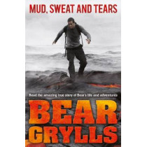 Mud, Sweat and Tears Junior Edition by Bear Grylls, 9780552566391