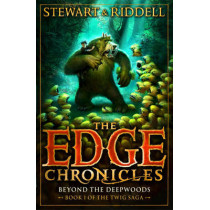 The Edge Chronicles 4: Beyond the Deepwoods: First Book of Twig by Chris Riddell, 9780552569675