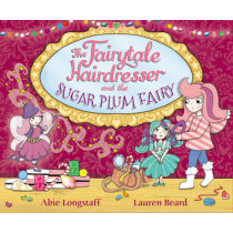 The Fairytale Hairdresser and the Sugar Plum Fairy by Abie Longstaff, 9780552572729
