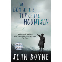 The Boy at the Top of the Mountain by John Boyne, 9780552573504