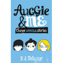 Auggie & Me: Three Wonder Stories by R. J. Palacio, 9780552574778