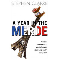 A Year In The Merde by Stephen Clarke, 9780552772969