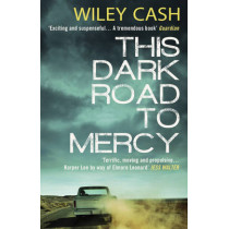 This Dark Road to Mercy by Wiley Cash, 9780552778213