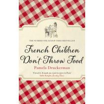 French Children Don't Throw Food by Pamela Druckerman, 9780552779173