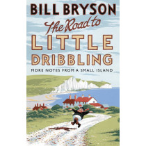 The Road to Little Dribbling: More Notes from a Small Island by Bill Bryson, 9780552779838
