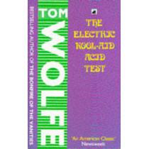 The Electric Kool-Aid Acid Test by Tom Wolfe, 9780552993661
