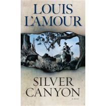 Silver Canyon: A Novel by Louis L'Amour, 9780553247435