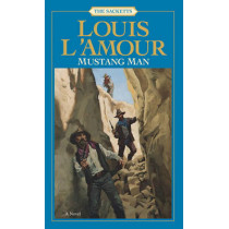 Mustang Man by Louis L'Amour, 9780553276817