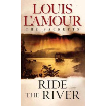 Ride The River by Louis L'Amour, 9780553276831