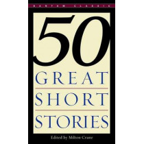 Fifty Great Short Stories by Milton Crane, 9780553277456