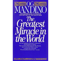 Greatest Miracle In The World by Og Mandino, 9780553279726