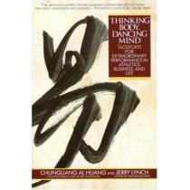 Thinking Body, Dancing Mind by Chungliang Al Huang, 9780553373783