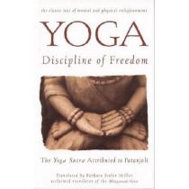 Yoga: Discipline Of Freedom by Barbara Stoler Miller, 9780553374285