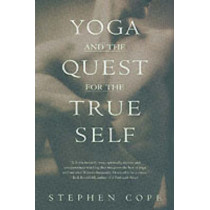 Yoga And The Quest For True Self by Stephen Cope, 9780553378351