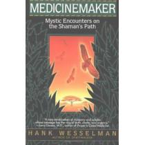 Medicinemaker: Mystic Encounters on the Shaman's Path by Hank Wesselman, 9780553379327